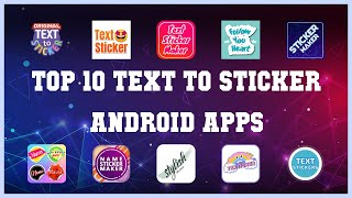 Top 10 Text To Sticker Android App   Review screenshot 1