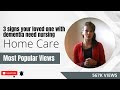 Top 3 signs your loved one with dementia needs nursing home care