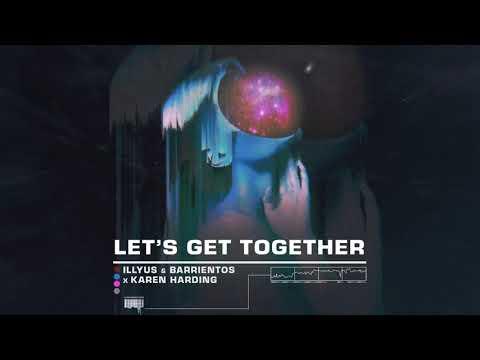 Illyus & Barrientos x Karen Harding - Let's Get Together (Visualizer) [Ultra Music]