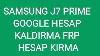 SAMSUNG J7 PRIME GOOGLE HESAP KALDIRMA FRP KIRMA ANDROİD 6.0.1