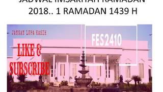 JADWAL IMSAKIYAH RAMADAN 2018.. 1 RAMADAN 1439H