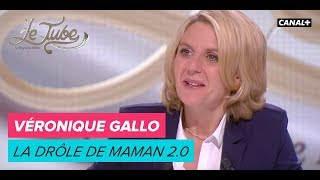 Véronique Gallo : La drôle de maman 2.0 - Le Tube du 10/03 – CANAL+