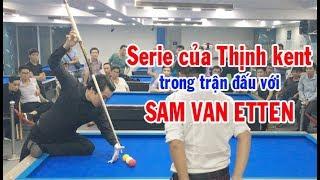 Thịnh kent series 312 điểm vẫn thua Sam Van Etten (Europe Champion) bida phăng 당구