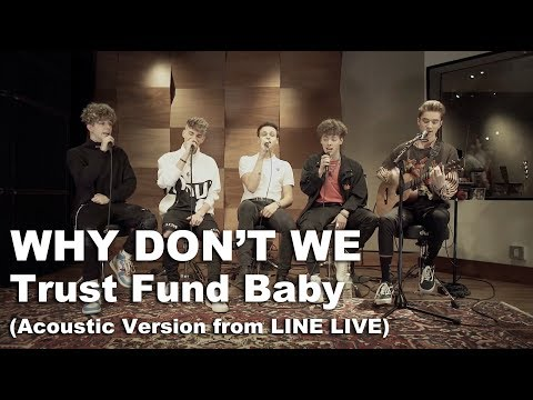 Why Don't We - Trust Fund Baby (Acoustic Version From LINE LIVE)