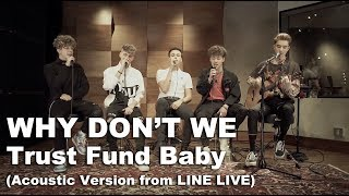 Why Don 39 T We Trust Fund Baby Acoustic Version from LINE LIVE.mp3