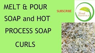 MELT AND POUR SOAP and Hot Processed Soap Curls