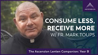 Receiving Over Consuming | Third Week of Lent