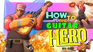 TF2: How to be the guitar Hero [FUN/Taunt Kill]