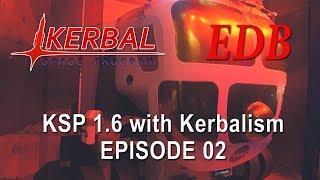 Kerbal Space Program 1.6 with Kerbalism 02 - Deceptive Calm