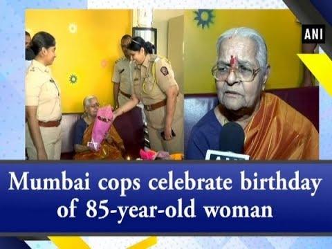 Mumbai cops celebrate birthday of 85-year-old woman