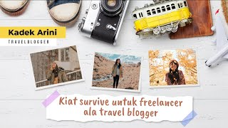 Kiat survive untuk freelancer ala travel blogger