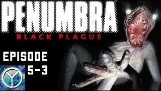 LP - Penumbra Black Plague - Part 5-3 - True Madness