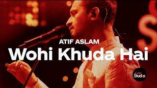 Wohi Khuda Hai - Atif Aslam - hamad Lyrics - Coke Studio season 12 - (Lyrics Naat)