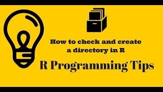 R Programmierung Tipps : testen und Erstellen Sie ein Verzeichnis