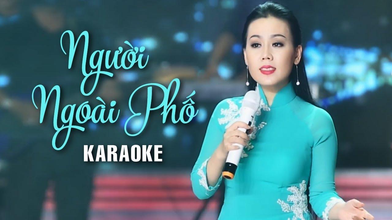 Karaoke Người Ngoai Phố Lưu Anh Loan Youtube