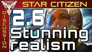 Star Citizen 2.6 - Stunning realism - Gameplay footage!