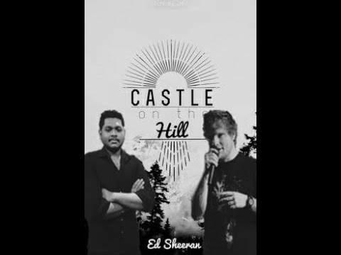 Ed Sheeran - Castle On The Hill (COVER)