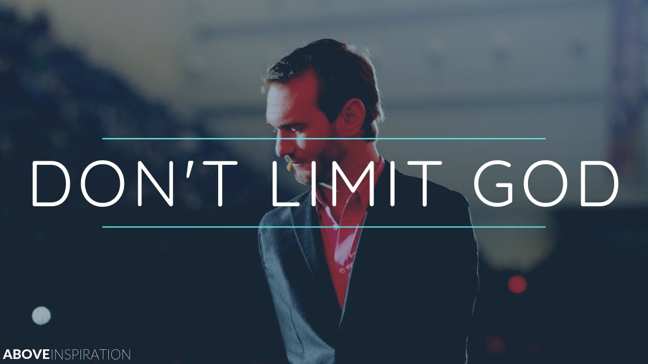 DON'T LIMIT GOD | Never Give Up - Nick Vujicic Inspirational & Motivational Video
