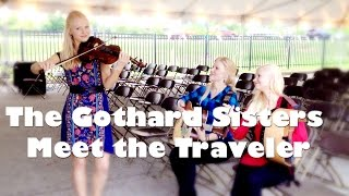 The Gothard Sisters meet the Traveler
