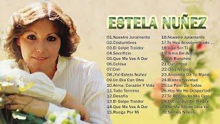 ESTELA NUÑEZ EXITOS -30 GRANDES EXITOS INOLVIDABLES- SUS MEJORES CANCIONE RANCHERAS DE ESTELA NUÑEZ