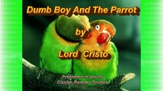 Lord Cristo - Dumb Boy And The Parrot