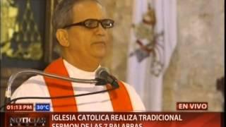 Iglesia católica realiza tradicional sermón de las 7 palabras