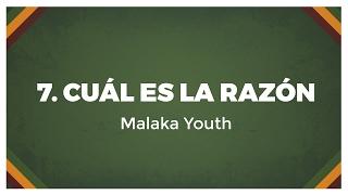 07 Malaka Youth - Cuál es la Razón