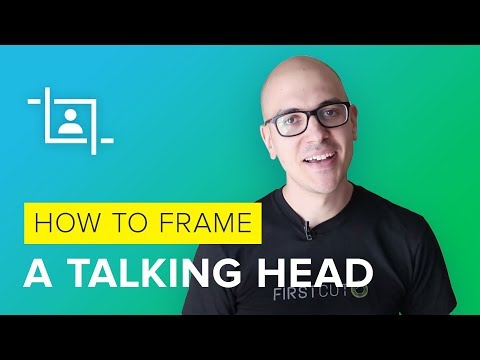How to frame a talking head | Easy Tips to Shoot Marketing Video Like a Pro