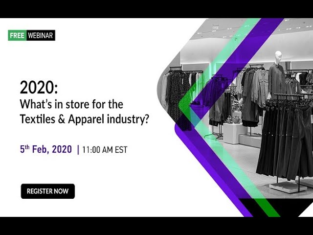 Full Webinar | 2020 : What's in store for the Textiles & Apparel industry?