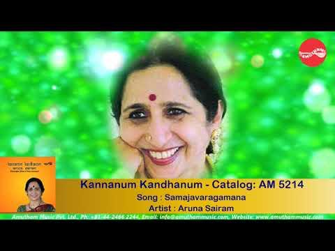 Samajavaragamana - Kannanum Kandhanum - Aruna Sairam (Full Verson)
