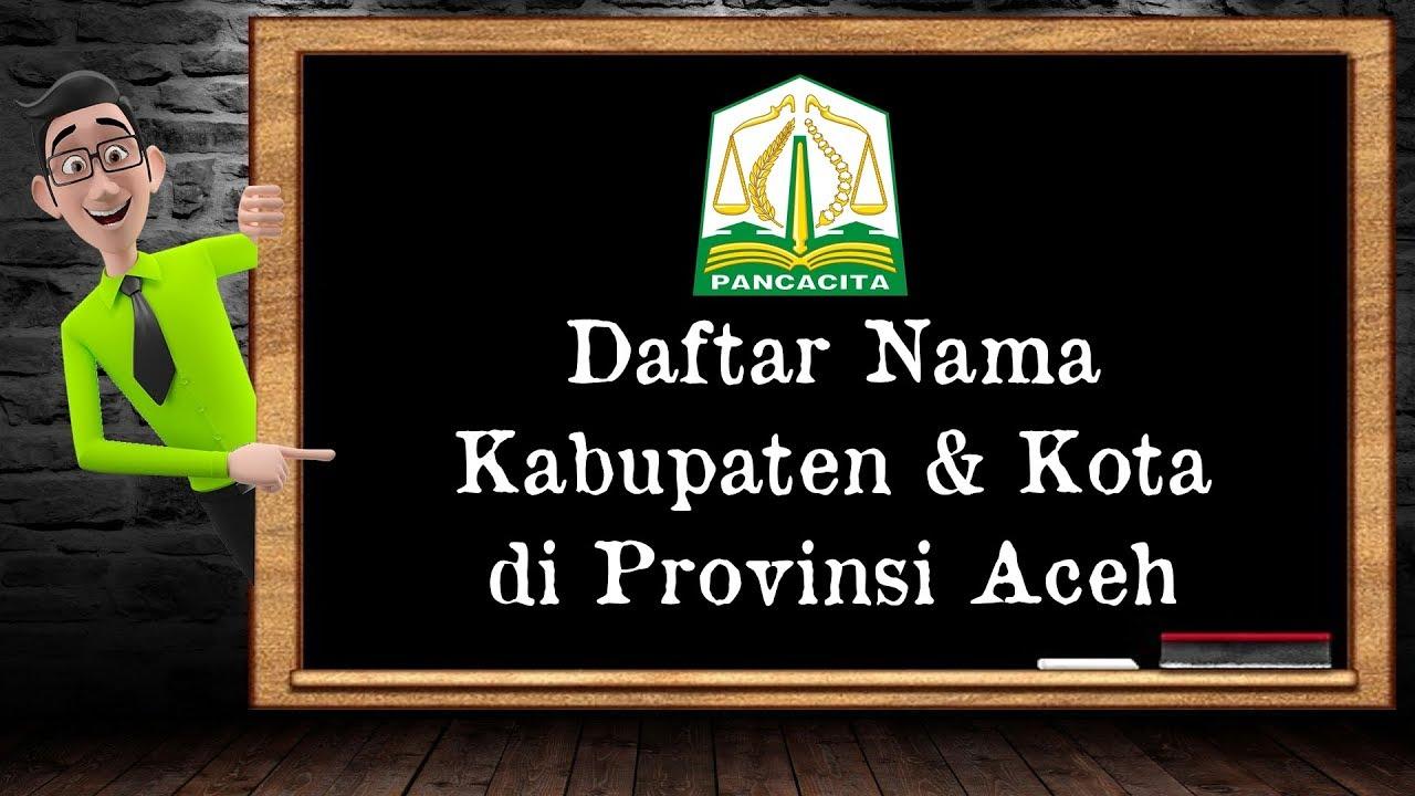 Daftar Nama Kabupaten Kota Di Provinsi Aceh Youtube