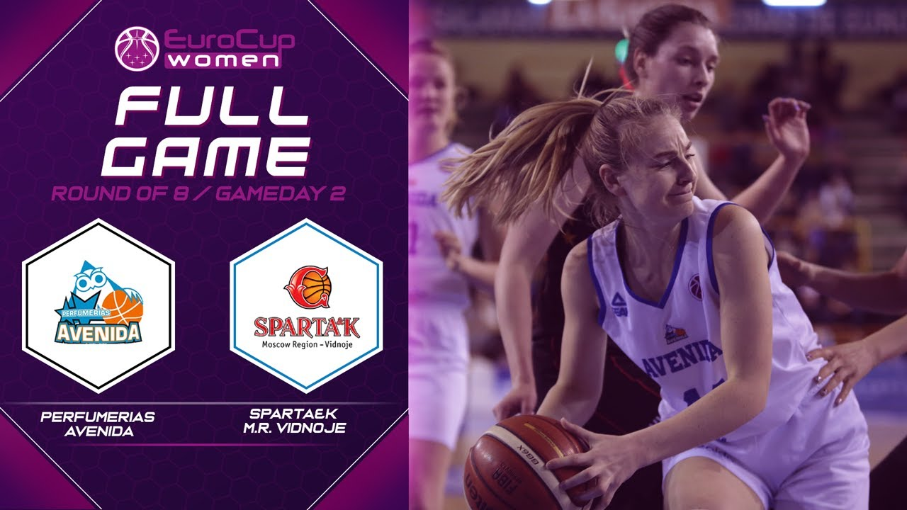 Perfumerias Avenida v Sparta&k M.R. Vidnoje - Full Game - EuroCup Women 2019