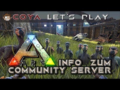 ARK Survival Evolved INFO ZUM COMMUNITY SERVER • Lets Play Ark Survival Evolved German Deutsch