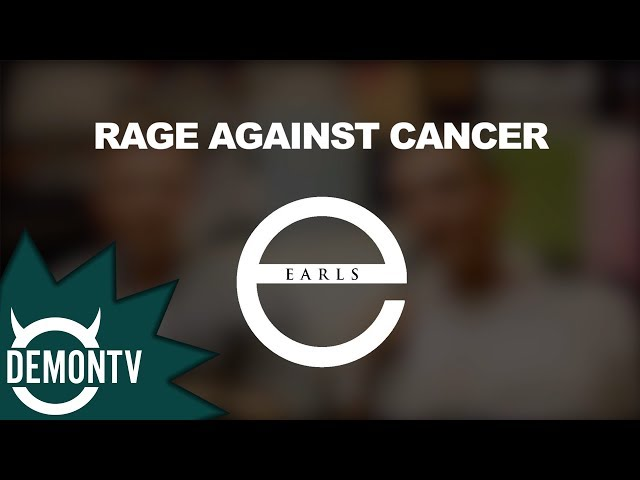 Rage Against Cancer - Earls