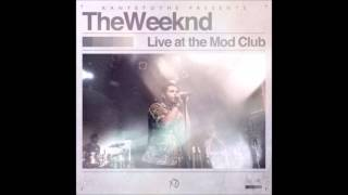 '10 The Birds (Part 1) Encore - The Weeknd (Live At The Mod Club)