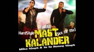 HardStyle DJ pRAN  Dum Dum mast kalandar Sick MF Mix