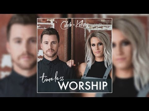 Caleb and Kelsey - Timeless Worship [2018] 💿