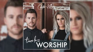 Caleb and Kelsey Timeless Worship 2018