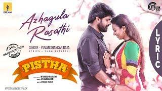 Pistha   Azhagula Rasathi Lyric Video   Metro Shir
