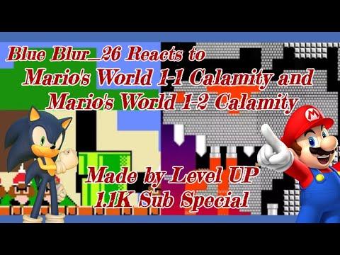 Blue Blur_26 Reacts to: Mario's World 1-1 Calamity & Mario's World 1-2 Calamity - Made By Level UP