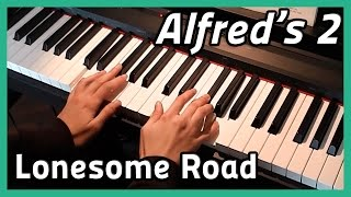 ♪ Lonesome Road ♪ | Piano | Alfred's 2