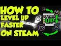 How To Level Up Faster on STEAM NEW 2018 (WORKING METHOD)