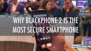 blackphone 2 Hands On - 5 reasons why its the most secure Android Smartphone