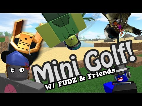 """""""THIS GAME IS RIGGED!"""" Mini Golf Feat. FUDZ & Friends (ROBLOX Gameplay)"""