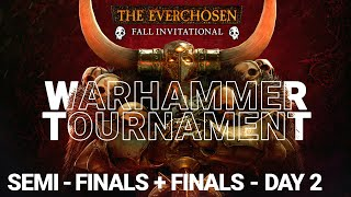 EVERCHOSEN FALL INVITATIONAL DAY 2 - Warhammer 2 Tournament