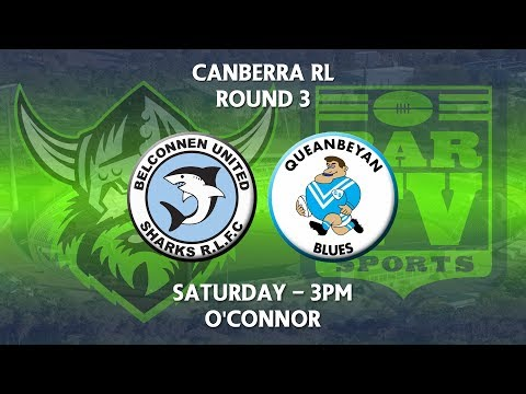 2018 Canberra RL 1st Grade Round 3 - Belconnen United Sharks v Queanbeyan Blues