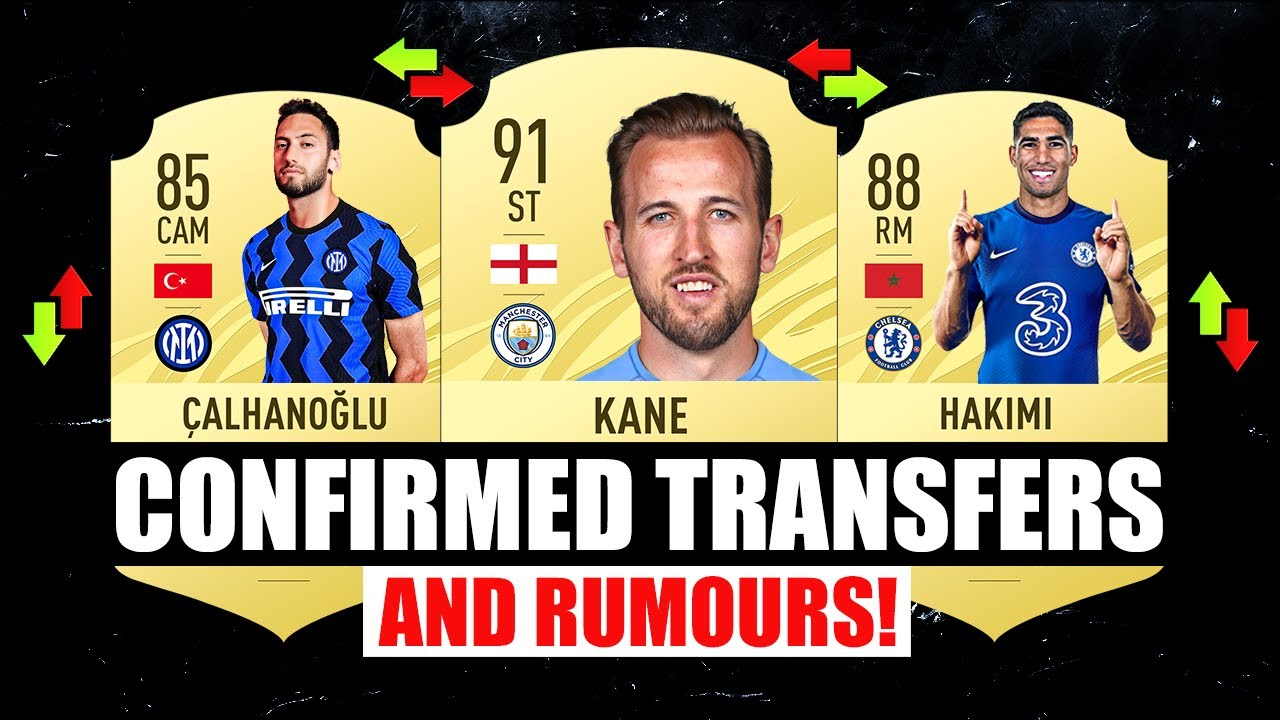 FIFA 22   NEW CONFIRMED TRANSFERS & RUMOURS! 😱🔥 ft. Calhanoglu, Kane, Hakimi… etc