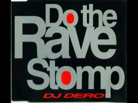 DJ Dero - Do The Rave Stomp