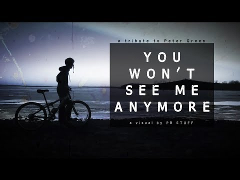 You wont see me anymore | Peter Green | Visual by PB STUFF promo