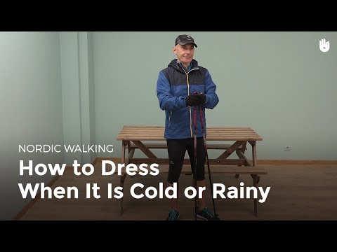 Dressing for Cold or Rainy Weather | Nordic Walking